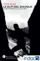 Le Alpi del diavolo : Le mie imprese sulle Dolomiti