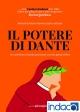 Il potere di Dante : Un cammino di illuminazione per una vita piena e felice