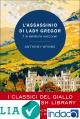 L'assassinio di Lady Gregor. Un mistero scozzese : I classici del giallo della British Library