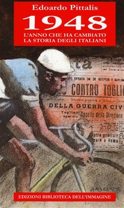 MARTELLAGO - 1948 : l'anno che ha cambiato la storia degli italiani